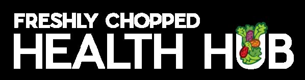 Freshly Chopped Health Hub